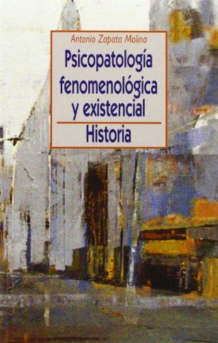 Psicopatología Fenomenológica Y Existencial. Historia (Psicologia Universidad)