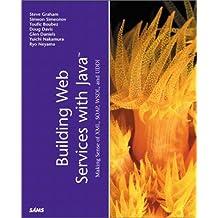 Building Web Services with Java: Making Sense of XML, SOAP, WSDL and UDDI (Java (Sams))