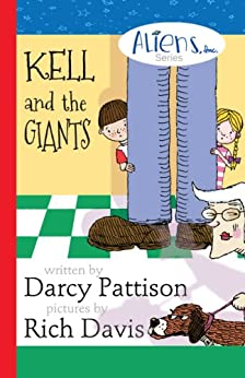 Kell and the Giants (The Aliens, Inc. Chapter Book series 3) by [Pattison, Darcy]