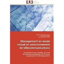 Management en mode virtuel en environnement de télécommunications: Contributions aux modèles, et outils décisionnels stratégiques de TIC pour Organisation en développement (Omn.Univ.Europ.)