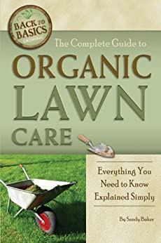 the Complete Guide to Organic Lawn Care par [Baker, Sandy]