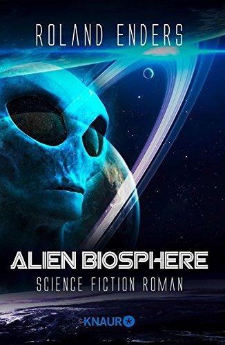 Alien Biosphere: Science Fiction Roman