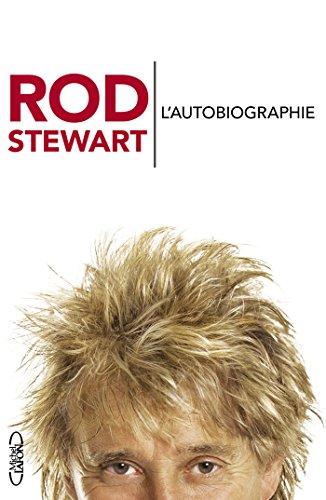 L'autobiographie par Rod Stewart