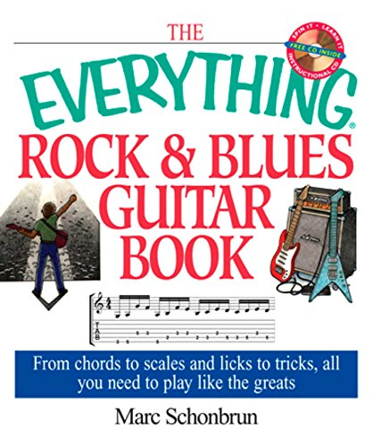 The Everything Rock & Blues Guitar Book: From Chords to Scales and Licks to Tricks, All You Need to Play Like the Greats (Everything®) (English Edition) (Rock Straps Guitar)