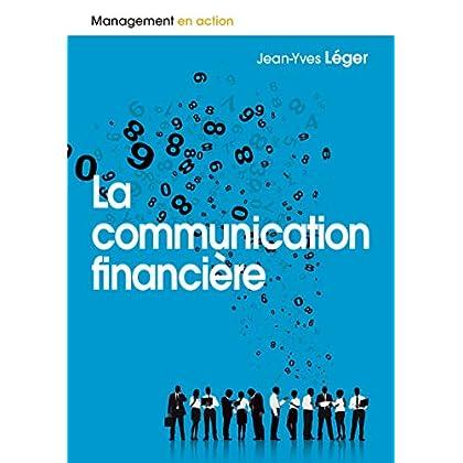 La communication financière (Management en action)