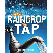 Water: From Raindrop to Tap (Source to Resource, Band 2)