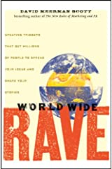 World Wide Rave: Creating Triggers that Get Millions of People to Spread Your Ideas and Share Your Stories Kindle Edition