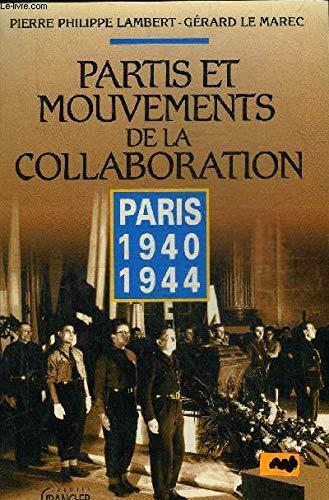 PARTIS & MOUVEMENTS DE LA COLLABORATION : PARIS 40-44