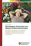 Abordagem Snoezelen em Idosos Institucionalizados: Utilidade instantânea e recordada da abordagem Snoezelen em idosos e modelos cognitivos de eficácia em cuidadores