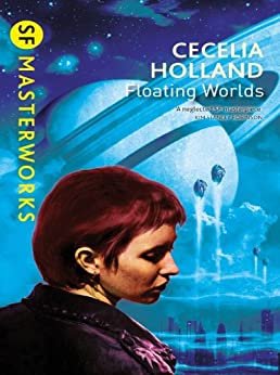Floating Worlds (S.F. MASTERWORKS) by [Holland, Cecelia]
