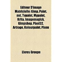 Editeur D'Image Matricielle: Gimp, Paint.Net, Tvpaint, Mypaint, Krita, Imagemagick, Gimpshop, Pixel32, Artrage, Kolourpaint, Pixen