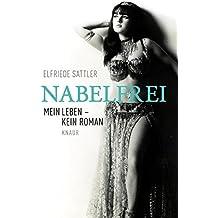 Nabelfrei: Mein Leben, kein Roman