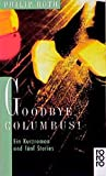 Goodbye, Columbus!: Ein Kurzroman und fünf Stories (rororo / Rowohlts Rotations Romane) - Philip Roth