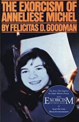 The Exorcism of Anneliese Michel: by Felicitas D. Goodman (2005-11-01)