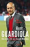 Herr Guardiola: Das erste Jahr mit Bayern München