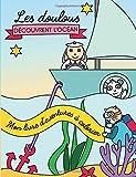 Mon livre d'aventures à colorier: Les Doulous découvrent l'Océan...