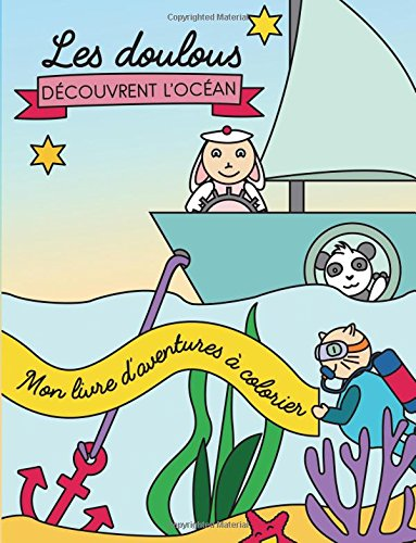 Mon livre d'aventures à colorier: Les Doulous découvrent l'Océan