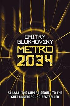Metro 2034 by [Glukhovsky, Dmitry]
