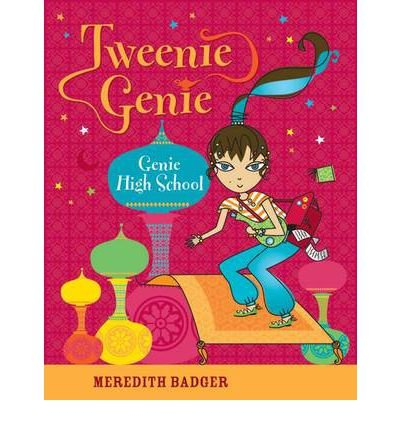 Badger, Meredith [ Genie High School (Tweenie Genie) ] [ GENIE HIGH SCHOOL (TWEENIE GENIE) ] Oct - 2013 { Paperback }
