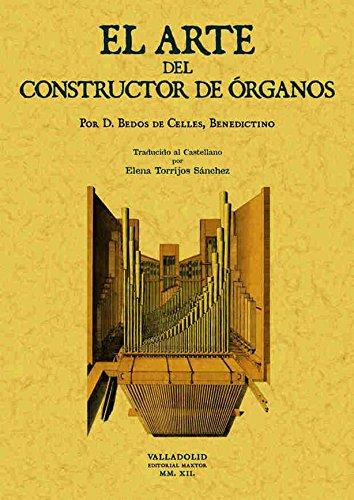 El Arte Del Constructor De Órganos por François Bedos de Celles