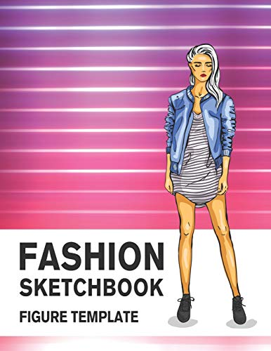 Fashion Sketchbook Figure Template: 430 Large Female Figure Template for Easily Sketching Your Fashion Design Styles and Building Your Portfolio -