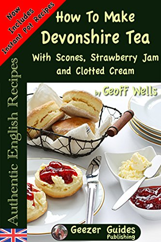 How to Make Devonshire Tea with Scones, Strawberry Jam and Clotted Cream...