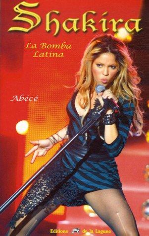 Shakira : La Bomba Latina par Arnaud Babion-Collet, Abécé