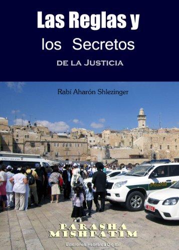 Las Reglas y los Secretos de la Justicia: Parashá Mishpatim (La Parashá en profundidad) por Aharón Shlezinger