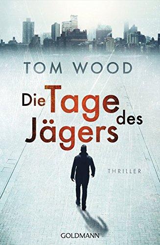 Wood, Tom: Die Tage des Jägers