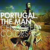 Songtexte von Portugal. The Man - Censored Colors