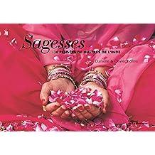 Sagesses. 130 pensées de maîtres de l'Inde