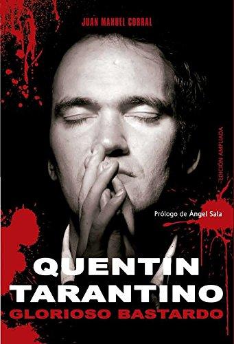 Quentin Tarantino: Glorioso Bastardo (Ensayo)