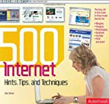 500 Digital Hints, Tips, & Techniques for Every Internet User: All-in-One Guide to Those Inside Secrets for Blogging, Vlogging, Photologging, MySpace, ... eBay, Google, and More! (500 (RotoVision)) by Dan Oliver (2008-07-02)