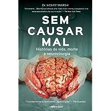 Sem Causar Mal. Histórias de Vida, Morte e Neurocirurgia (Em Portuguese do Brasil)