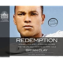 Redemption: A Rebellious Spirit, a Praying Mother, and the Unlikely Path to Olympic Gold: Library Edition