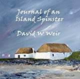 Journal of an Island Spinster: An irreverent account of life on the delightfully dysfunctional island of Arsay
