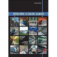 München U-Bahn Album: Alle Münchner U-Bahnhöfe in Farbe/All Munich Metro Stations in Colour (Nahverkehr in Deutschland/Urban Transport in Germany)