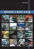 München U-Bahn Album: Alle Münchner U-Bahnhöfe in Farbe /All Munich Metro Stations in Colour (Nahverkehr in Deutschland /Urban Transport in Germany)