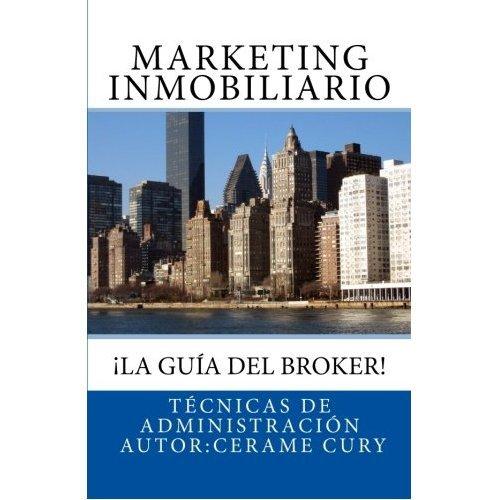 Marketing Inmobiliario: La Guia Del Broker por Cerame Cury