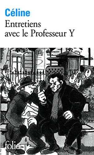 Entretiens avec le professeur Y par Louis-Ferdinand Céline