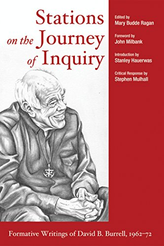 Stations on the Journey of Inquiry: Formative Writings of David B. Burrell, 1962-72 (English Edition) -