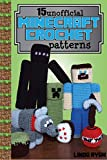 Minecraft Crochet Patterns: 15 Unofficial Projects to Bring Minecraft to Life!