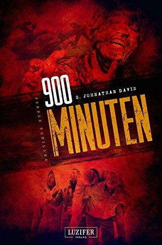 900 Minuten: Zombie-Thriller: die Fortsetzung des Endzeit-Bestsellers (Apokalypse, Dystopie)