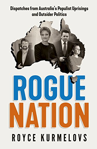 Rogue Nation: Fascinating, relevant, compelling – the one book about Australian politics you must read (English Edition) por Royce Kurmelovs