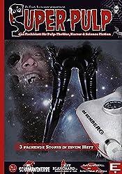 SUPER PULP Nr. 1: Das Fachmagazin für Pulp-Thriller, Horror und Science Fiction