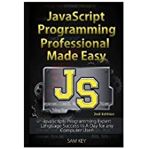 JavaScript Professional Programming Made Easy by Sam Key (2015-08-25)