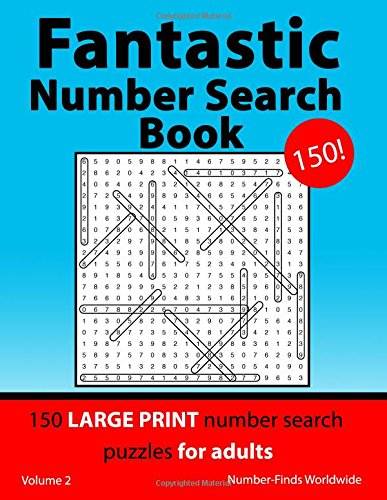 Fantastic Number Search Book: 150 large print number search puzzles for adults: Volume 2 (Fantastic Number Search Book's) por Number-Finds Worldwide