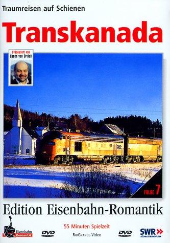 07. Transkanada - Traumreisen auf Schienen - Edition Eisenbahn-Romantik