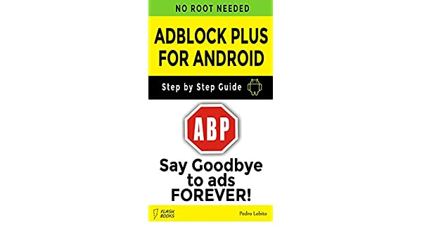 AdBlock Plus for Android eBook: Pedro Lobito: Amazon co uk