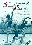 eBook Gratis da Scaricare Lezioni di danza classica Principi fondamentali e pratica per insegnanti e allievi delle scuole di balletto (PDF,EPUB,MOBI) Online Italiano